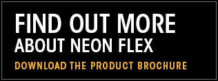 Find out more about Neon Flex. Download the product brochure.
