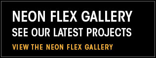 Neon Flex Gallery. See our latest projects. View the Neon Flex Gallery.